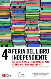 Del 23 de mayo al 19 de junio. 4a. Feria del Libro Independientes